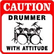 Drummer Sign - Caution