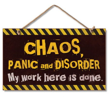 chaos and panic sign