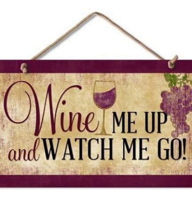 Wine Me Up Sign
